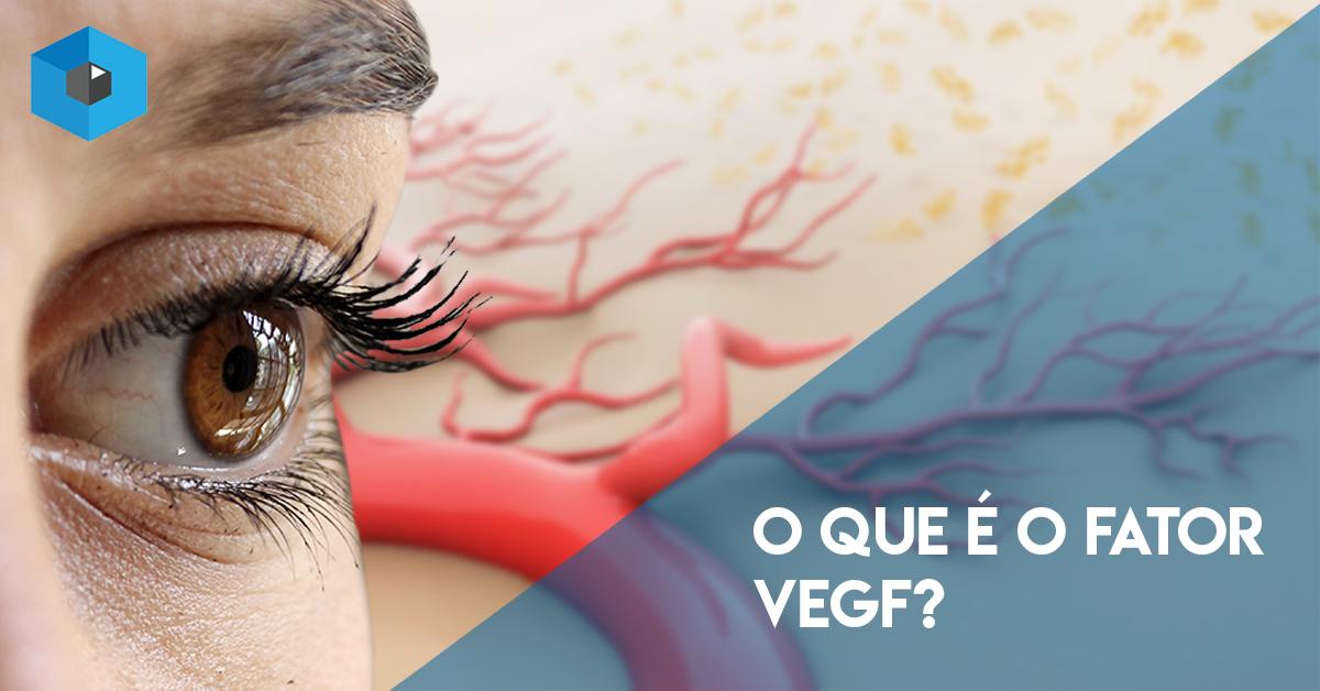 O que é o fator VEGF e qual a sua importância para o tratamento da DMRI